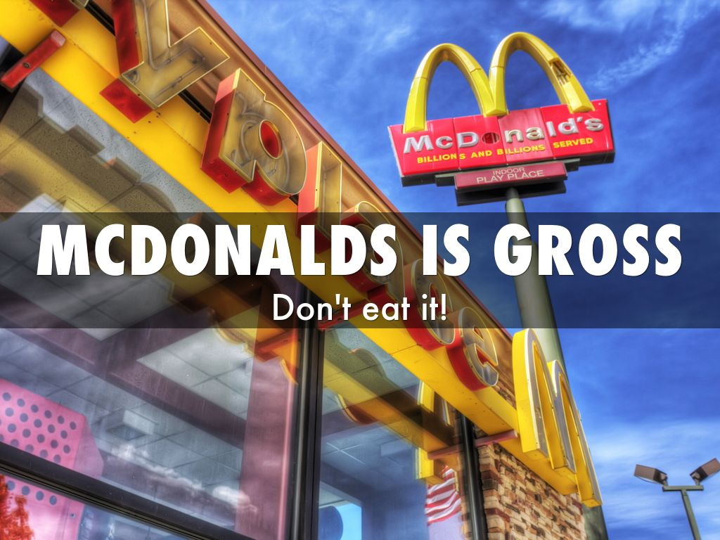 Mcdonalds Is Gross By Gher103073