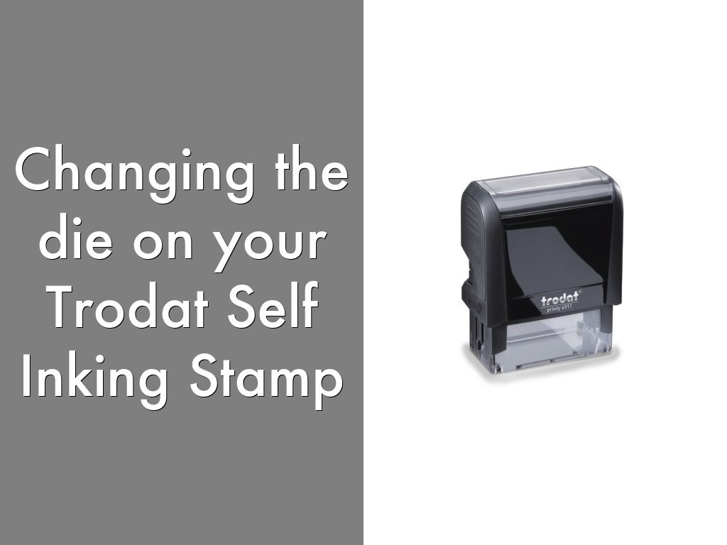 How to change the die on your Trodat self inking stamp