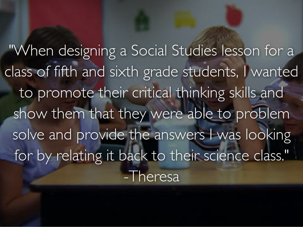 critical thinking social studies lessons Build a lesson around any ted-ed original, ted talk or youtube video.