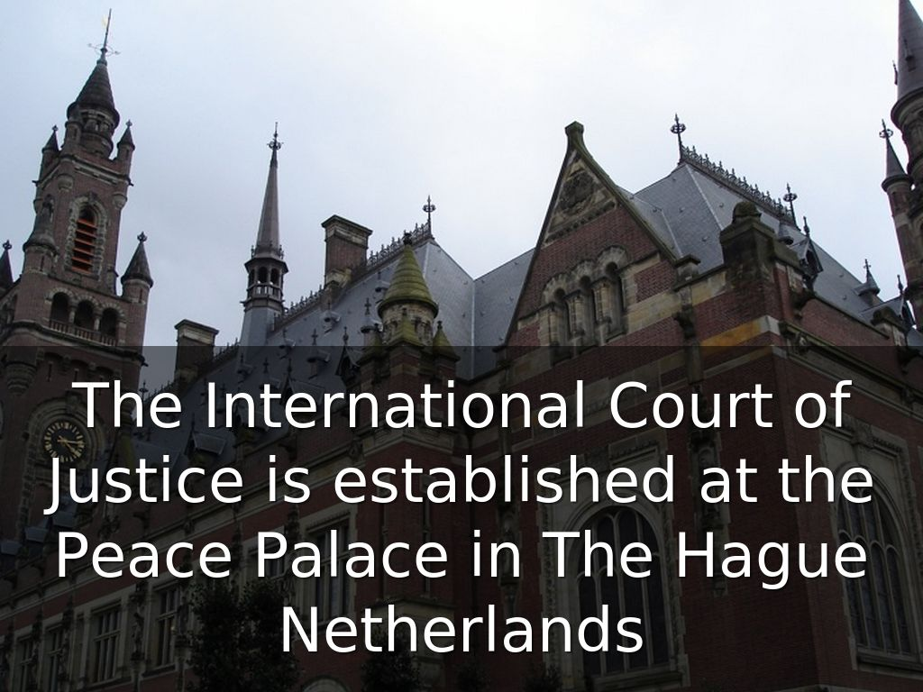 role of international court of justice John r crook,the international court of justice and human rights, 1 nwj int'lhumrts1 (2004)  these elements may well limit the court's future role in the.