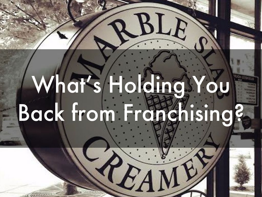 What's Holding You Back from Franchising?