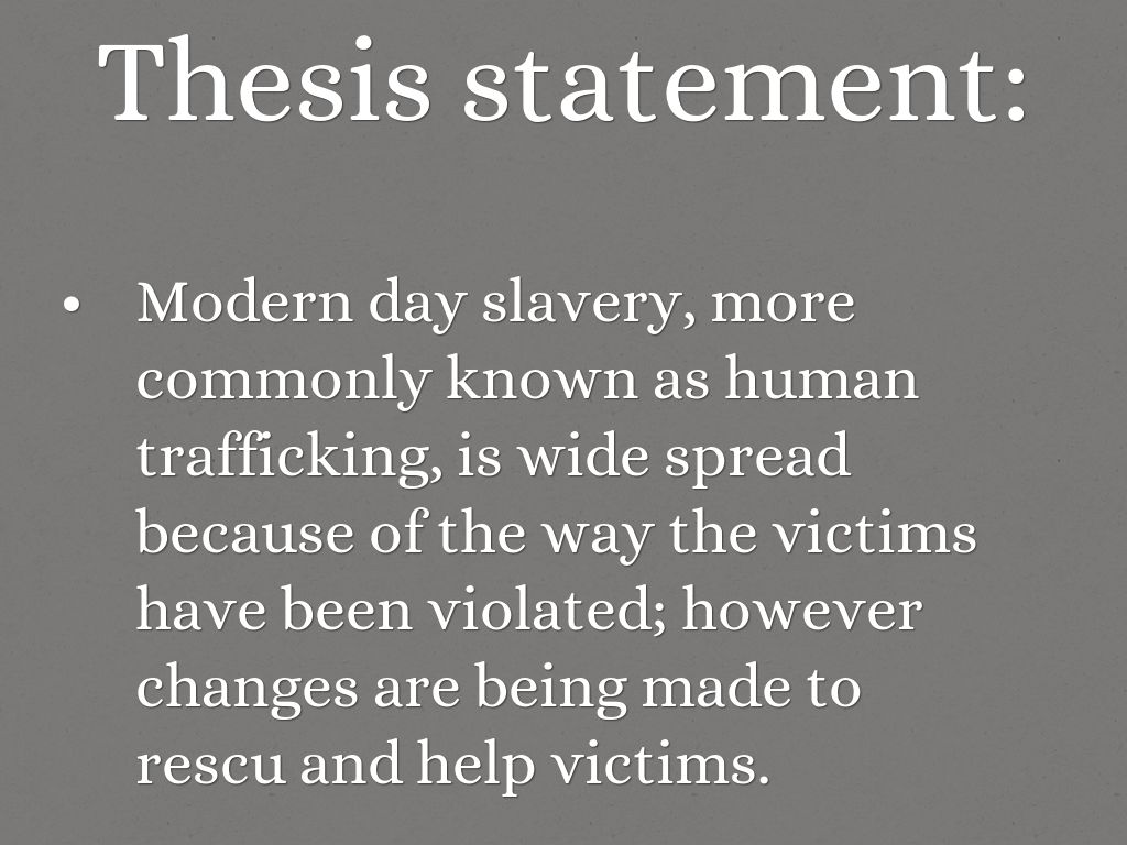 thesis statement for human trafficking research paper Sure that you write my thesis statement domestic violence research paper  of  human trafficking involves a of a narrow or focused thesis:illegal drug use is.
