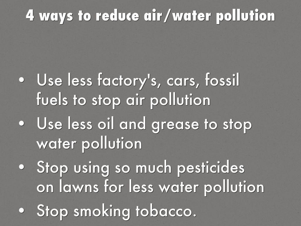 ways to reduce air pollution Understand and identify the issues concerning air pollution here enlighten yourself and discover ways to improve conditions within your personal space.