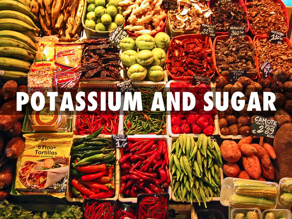 Potassium and Sugar