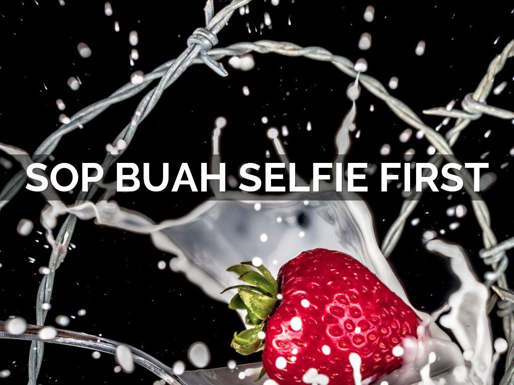 Sop buah Selfie first