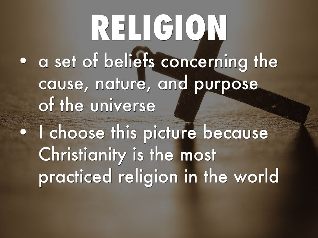 was religion the cause of the Religion can be explained as a set of beliefs concerning the cause, nature, and purpose of the universe, especially when considered as the creation of a superhuman agency or agencies, usually involving devotional and ritual observances, and often containing a moral code governing the conduct of human affairs.