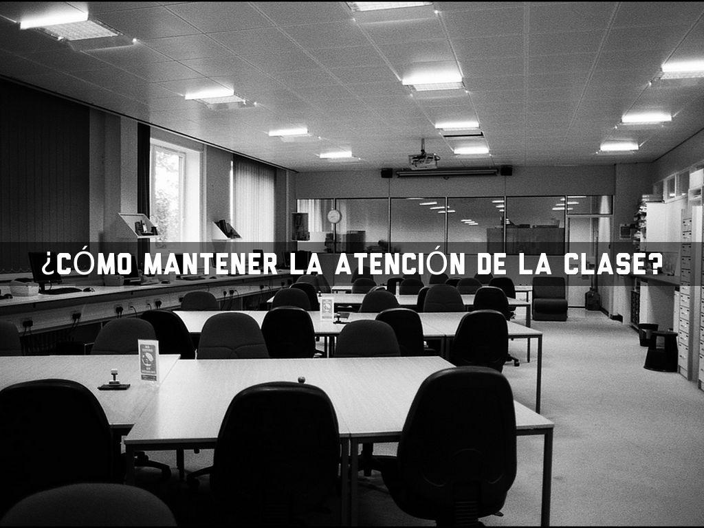 ¿Cómo mantener la atención en clase?