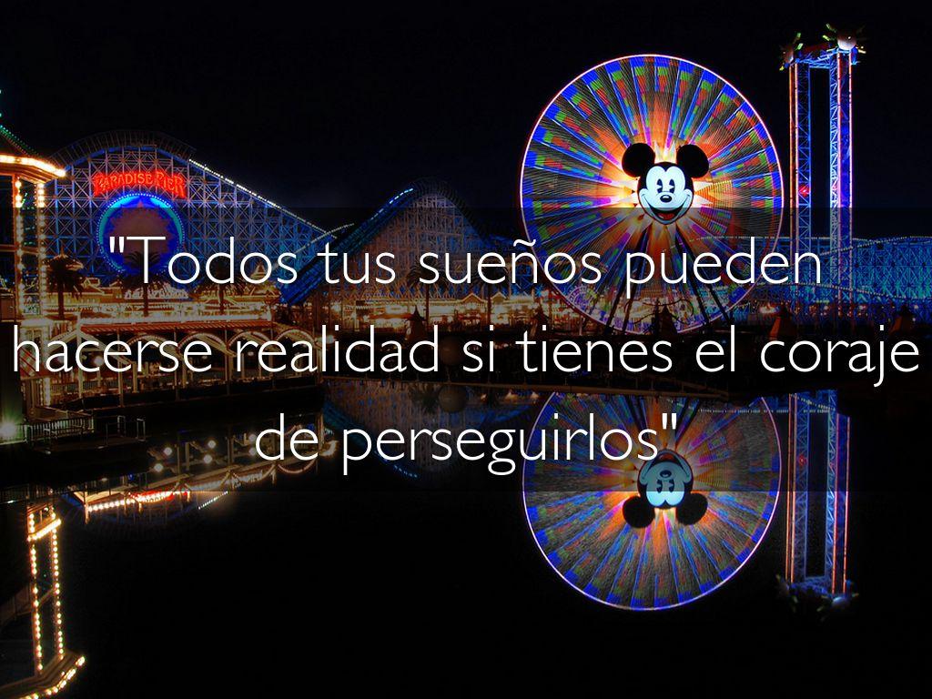 """""""Todos tus sueños pueden hacerse realidad si tienes el coraje de perseguirlos"""""""