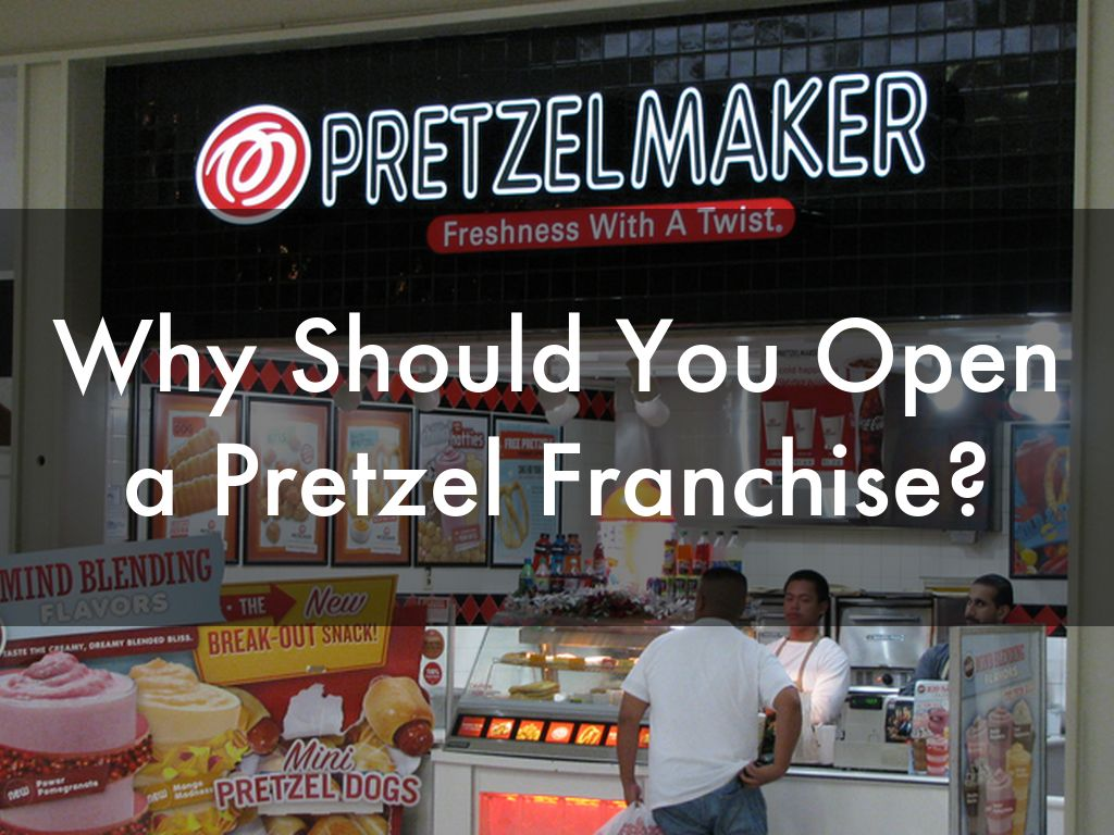 Why Should You Open a Pretzel Franchise?