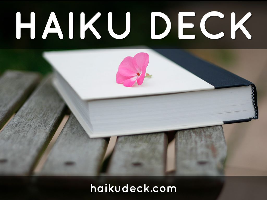 Copy of Haiku Deck In Action