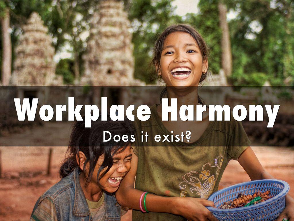 good and harmonious working environment