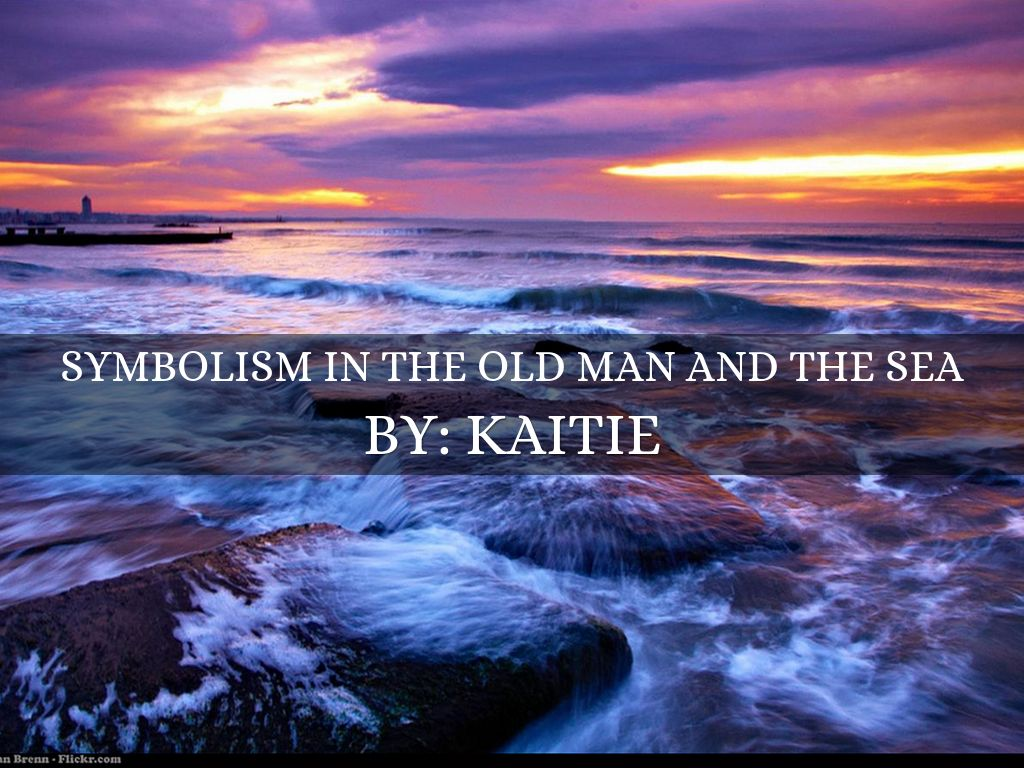 The old man and the sea by kaitie amado slide notes biocorpaavc
