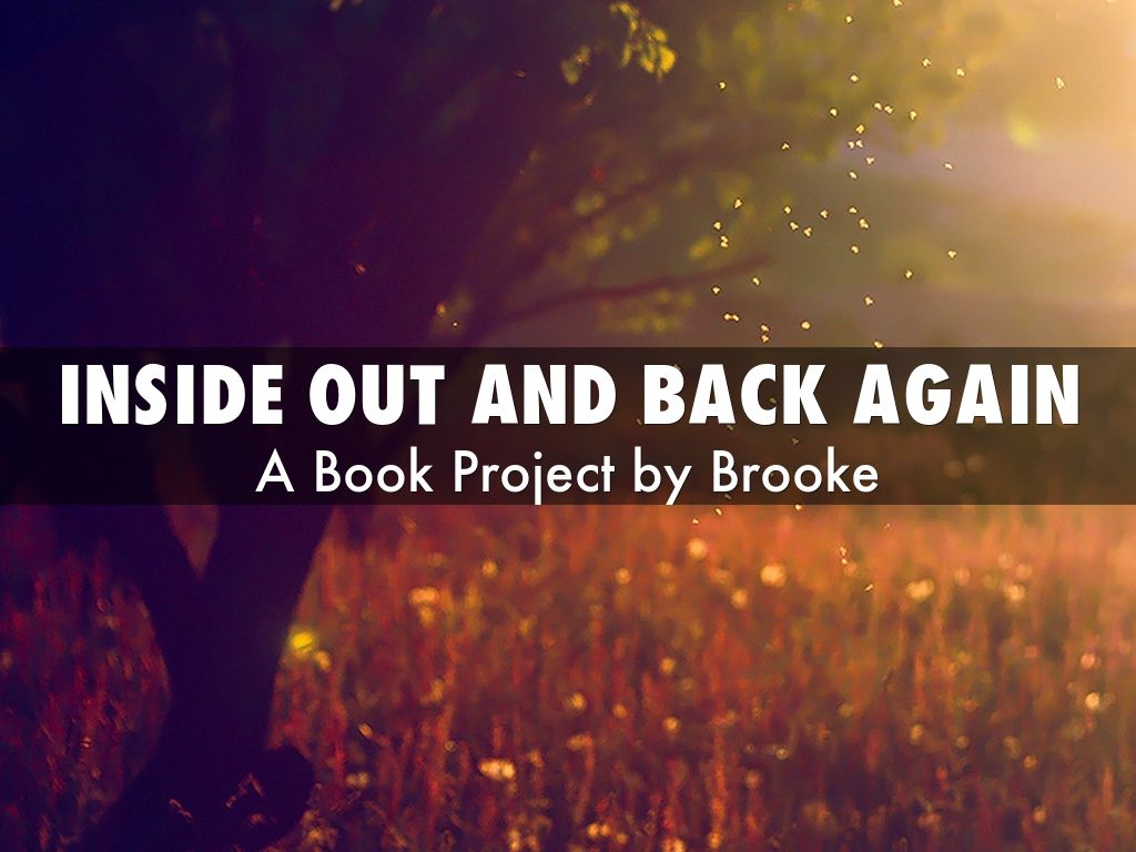 Inside out and back again by brooke.rupp