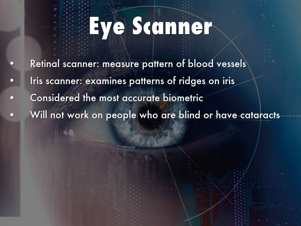 retinal scanner That is not the ideal identification method and here's why unlike the movies, a retina scan is difficult at best.