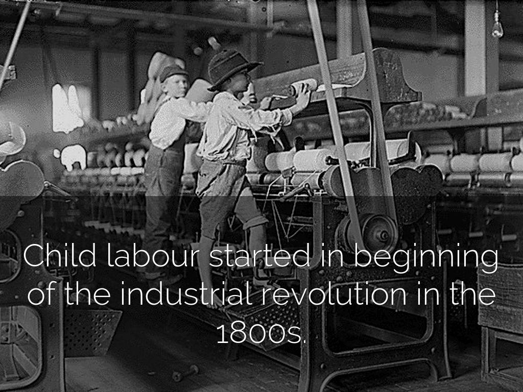 child labor in the 1800s Industrial revolution child labor  estimates show that over 50% of the workers in some british factories in the early 1800s were under the age of 14.