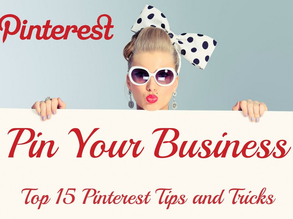 Pin Your Business  Top 15 Pinterest Tips And Tricks By