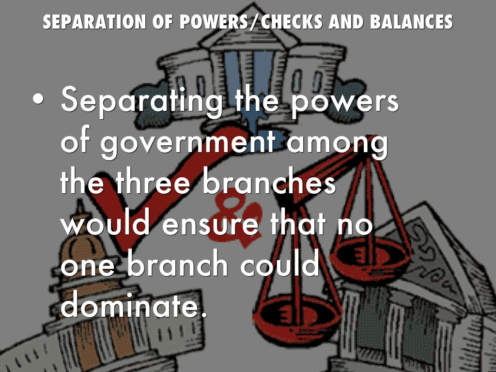 separation of powers and checks and balances essay Constitutional topic: checks and balances the american constitutional system includes a notion known as the separation of powers in this system.
