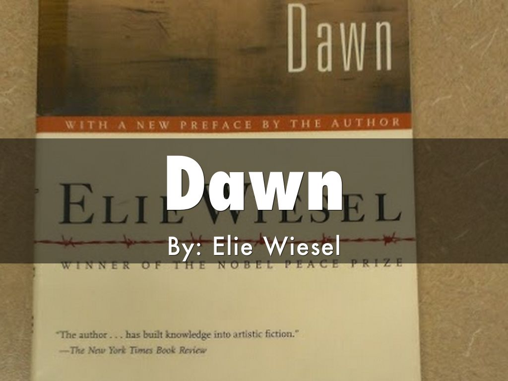 dawn by elie wiesel essays homework writing service rh bressayctwe gnomes inc info Dawn by Elie Wiesel Theme Dawn by Elie Wiesel Characters