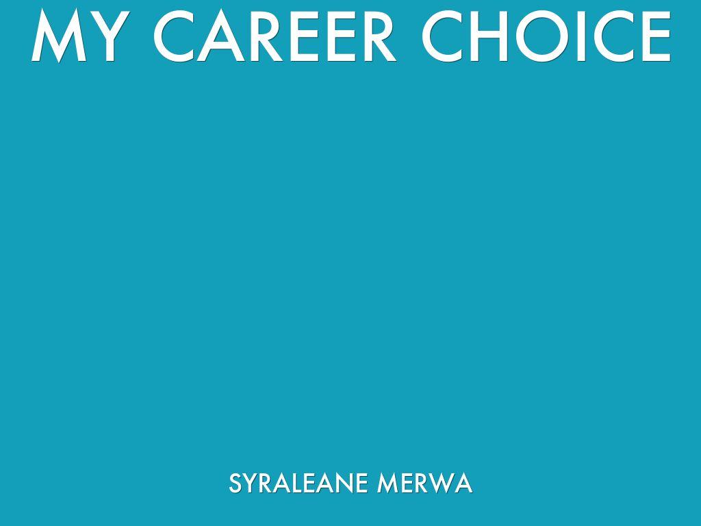 My career my choice