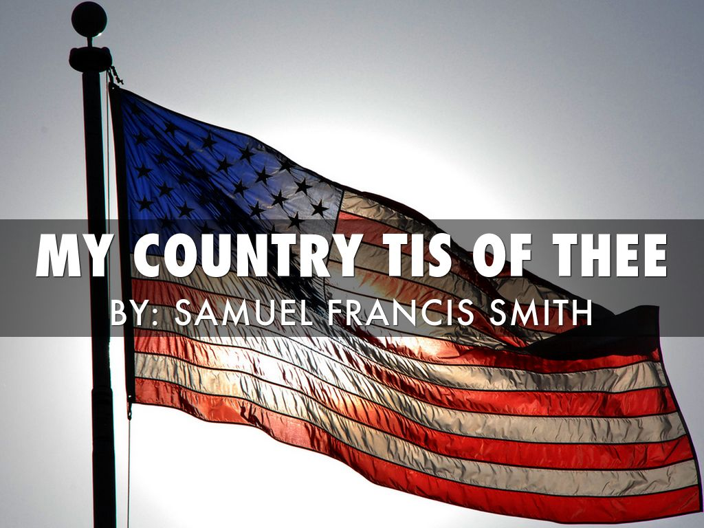 My Country Tis Of Thee