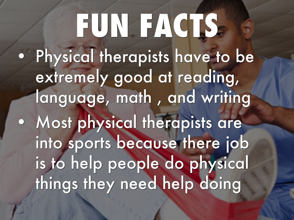 About physical therapy - Fun Facts