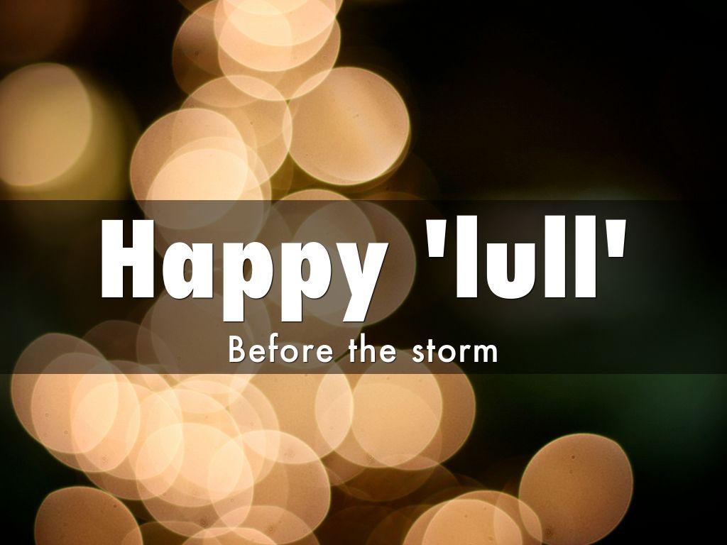 Happy 'lull'