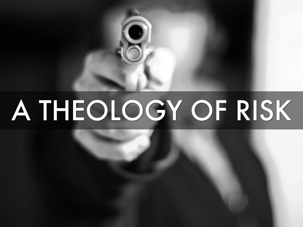 A Theology Of Risk