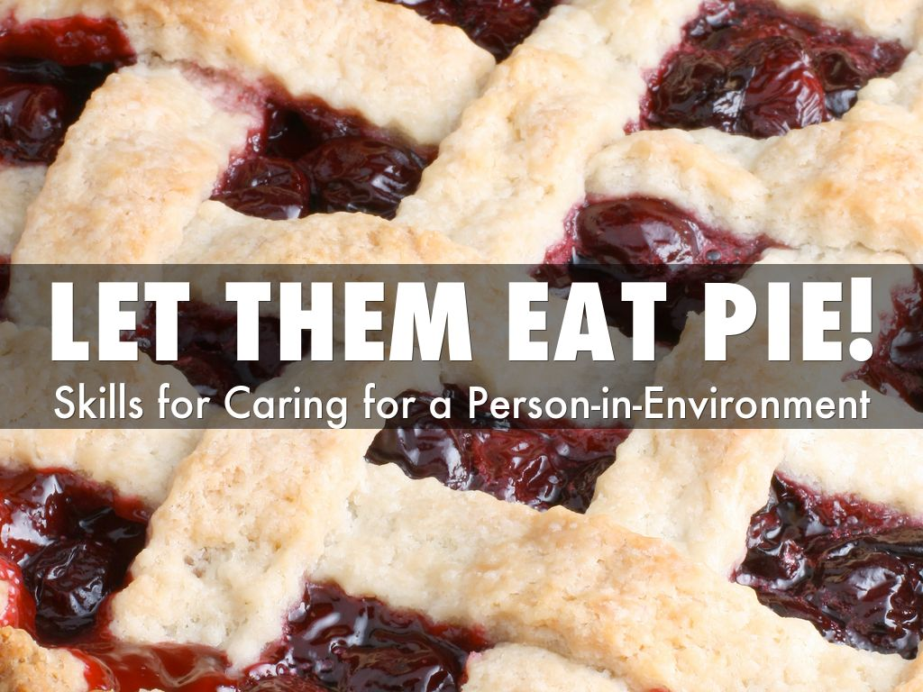 Let Them Eat PIE!