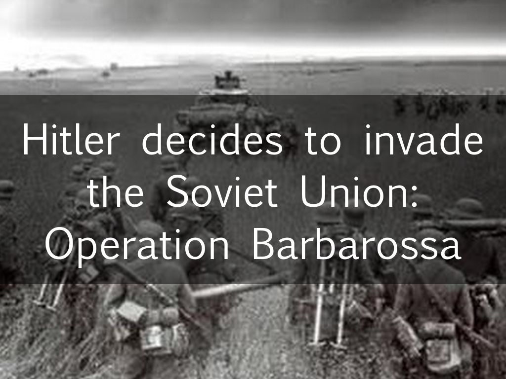 hitler s decision to invade russia
