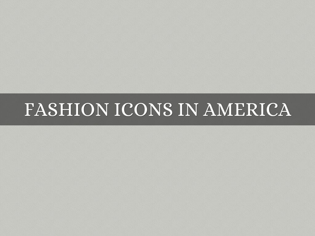 Fashion Icons In America
