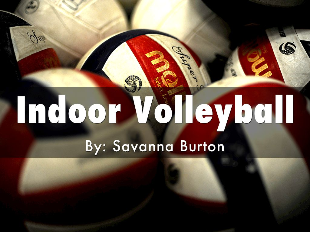 Indoor Volleyball By Savanna Burton