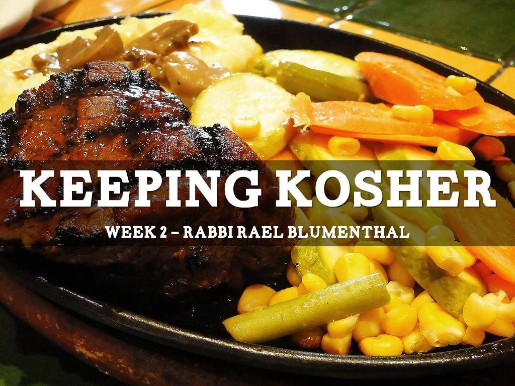 Keeping Kosher Week Two By Rael Blumenthal