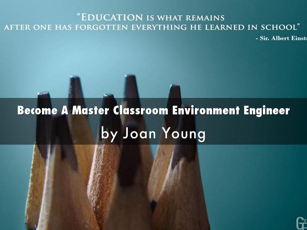 Become A Master Classroom Environment Engineer