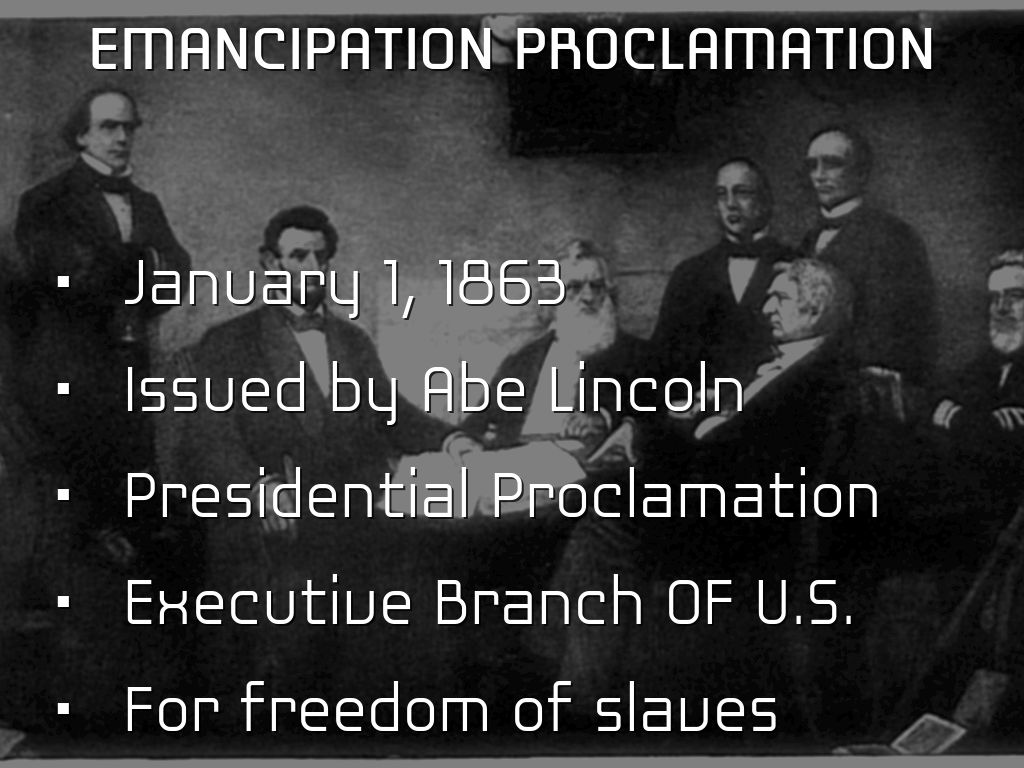 emancipation proclamation The emancipation proclamation is the popular name given to two complementary presidential proclamations issued 100 days apart from each other by united states president abraham lincoln during the american civil war these are officially known as proclamation 93 and proclamation 95 proclamation 93.