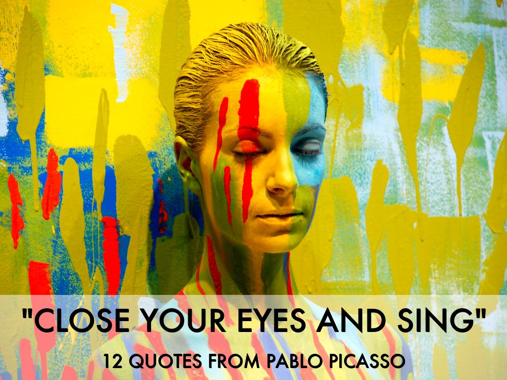 """Close Your Eyes And Sing"" 12 Quotes From Pablo"