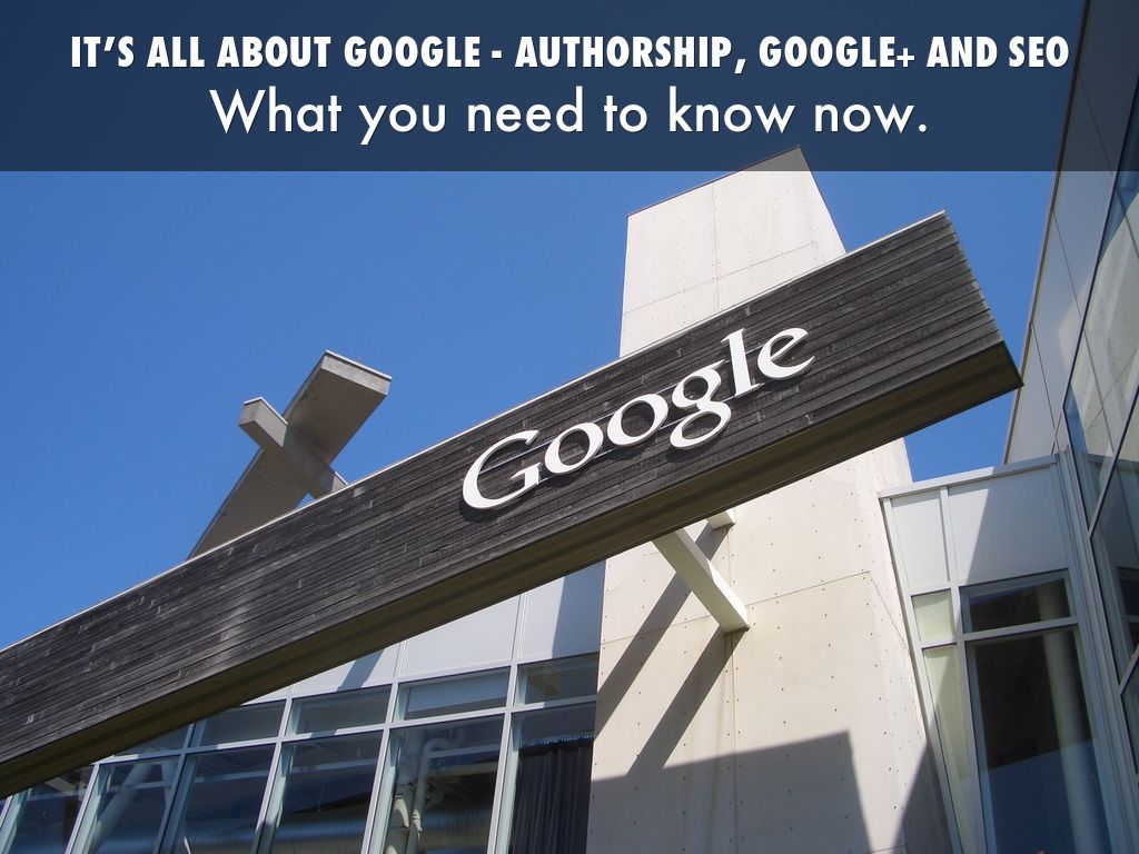All about Google - what you need to know now.