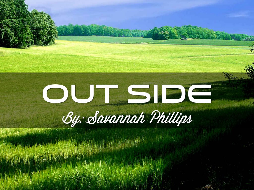 Copy of Copy of Out Side