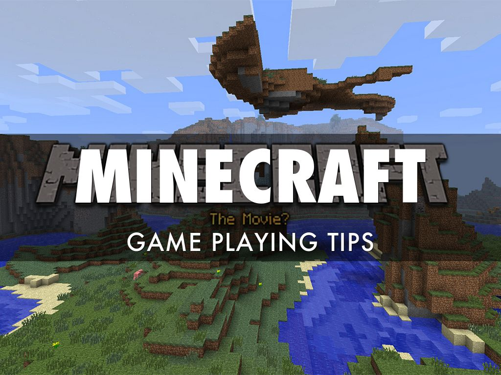 MINECRAFT Game Playing Tips