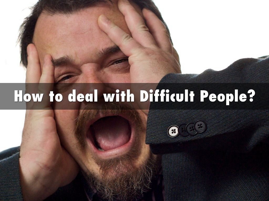 a description of how to deal with difficult people Dealing with difficult people is easier when the person is just generally obnoxious or when the behavior affects more than one person dealing with them is much tougher when they are attacking you, stealthily criticizing you or undermining your professional contribution.