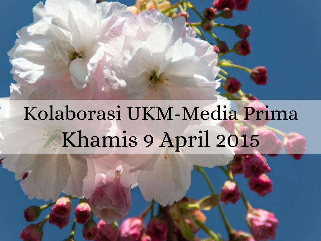 Kolaborasi UKM-Media Prima