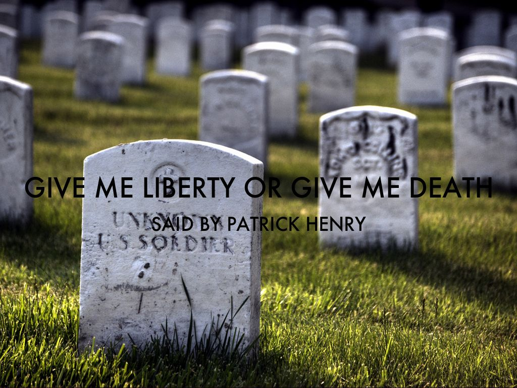 give me liberty or give me guns 53 quotes from patrick henry: 'is life so dear almighty god i know not what course others may take but as for me, give me liberty or give me death'.