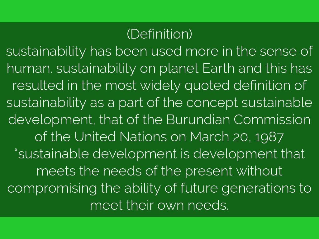 a description of the concept of sustainable development Credit: undp kosovo's animation what is human development explains and promotes sustainable human development human development grew out of global discussions.