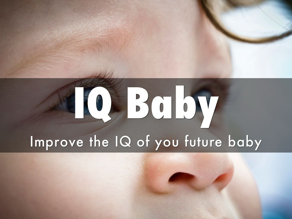 IQ Baby - Improve the IQ of you future baby