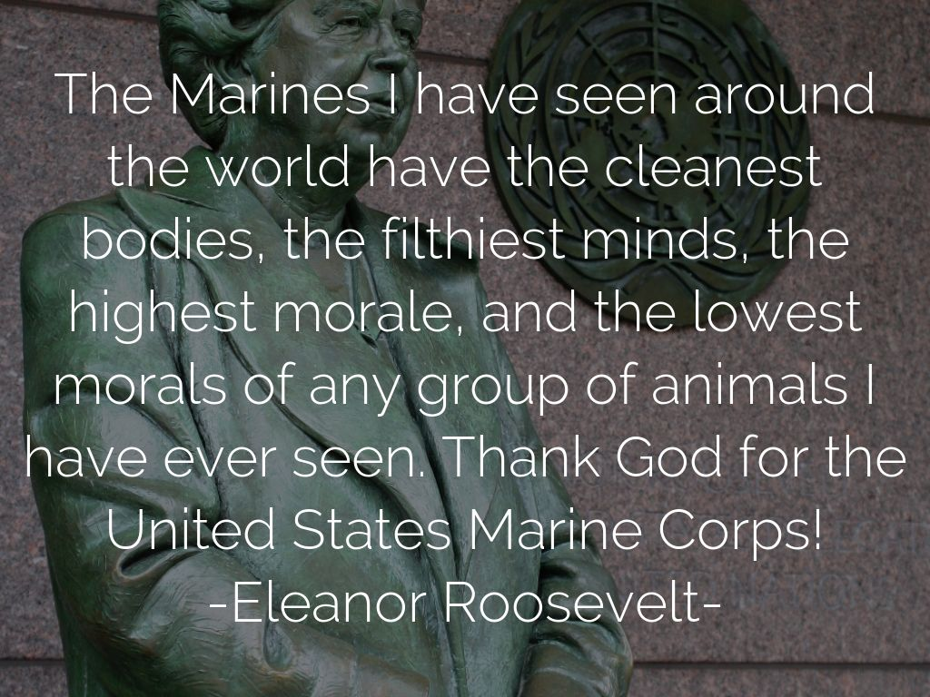 Eleanor Roosevelt Quotes Marines Earning The Titlebrandondigbyseymour