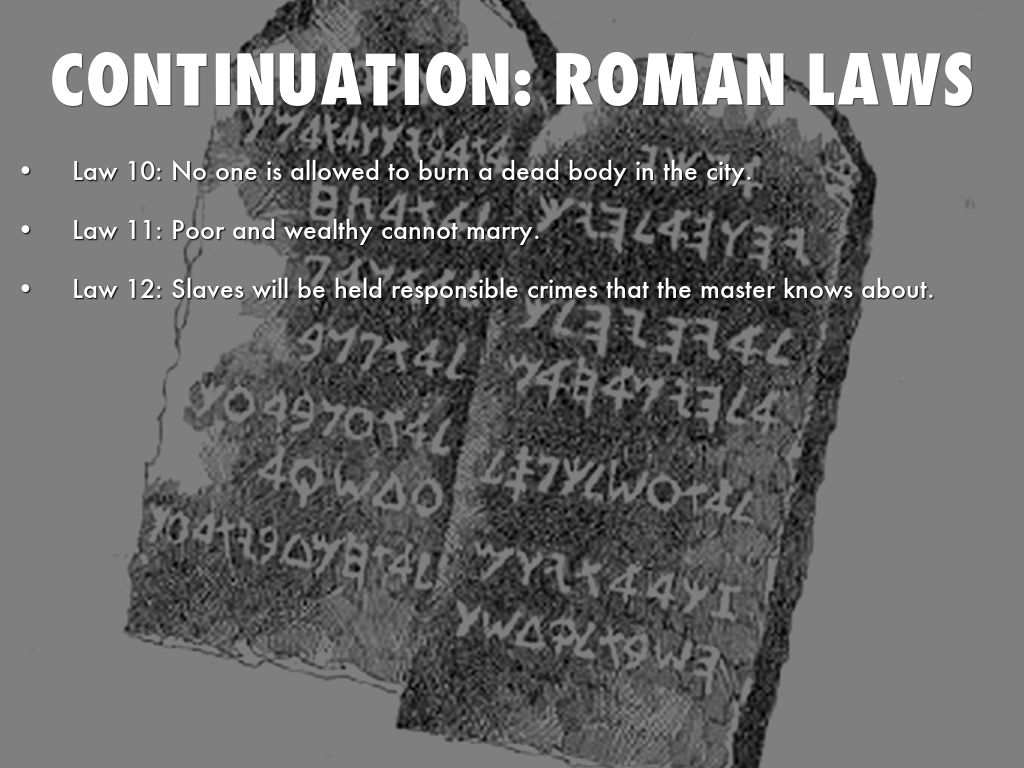 ancient roman laws Nicholas, in his book, an introduction to roman law, noted that this phase of roman law 'gave to almost the whole of europe a common stock of legal ideas, a.