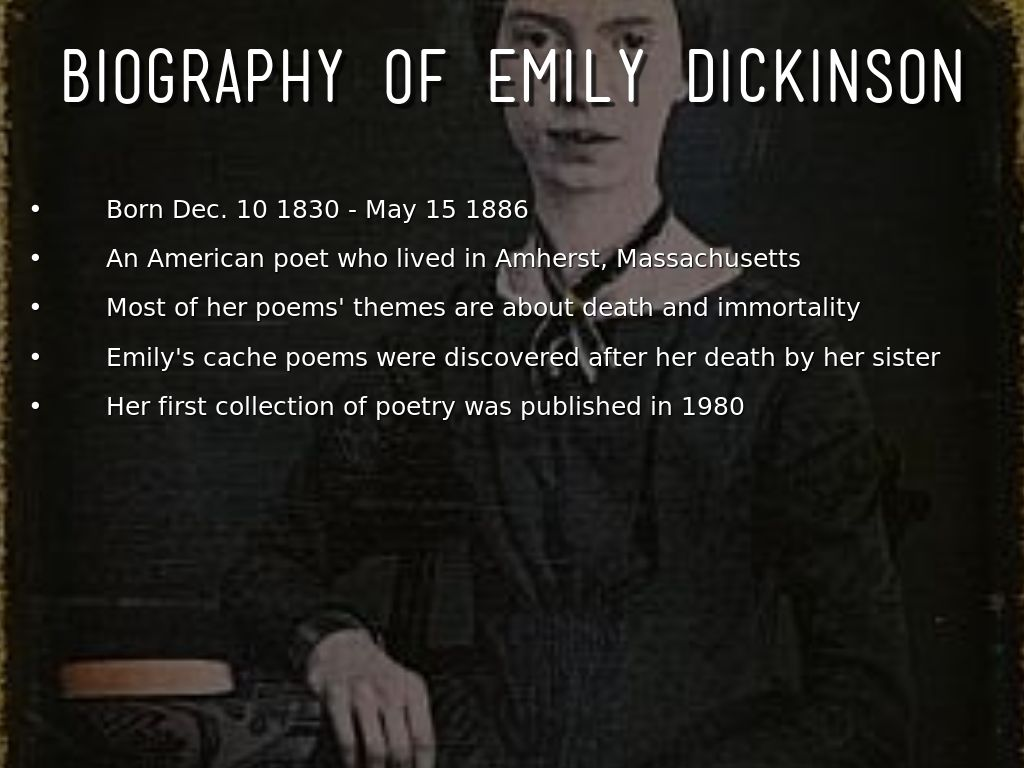 a biography of emily dickinson One of the finest poets in the english language, the american poet emily dickinson was a keen observer of nature and a wise interpreter of human passion in the privacy of her study, dickinson developed her own.
