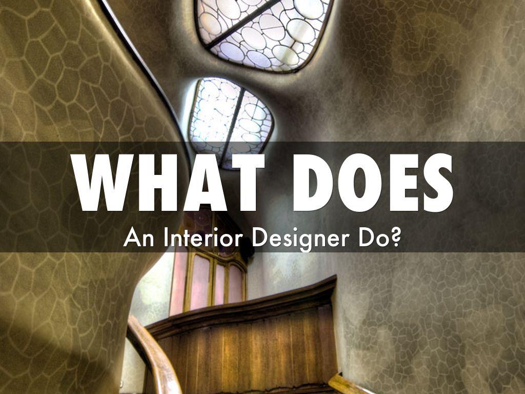 What Does. An Interior Designer Do?