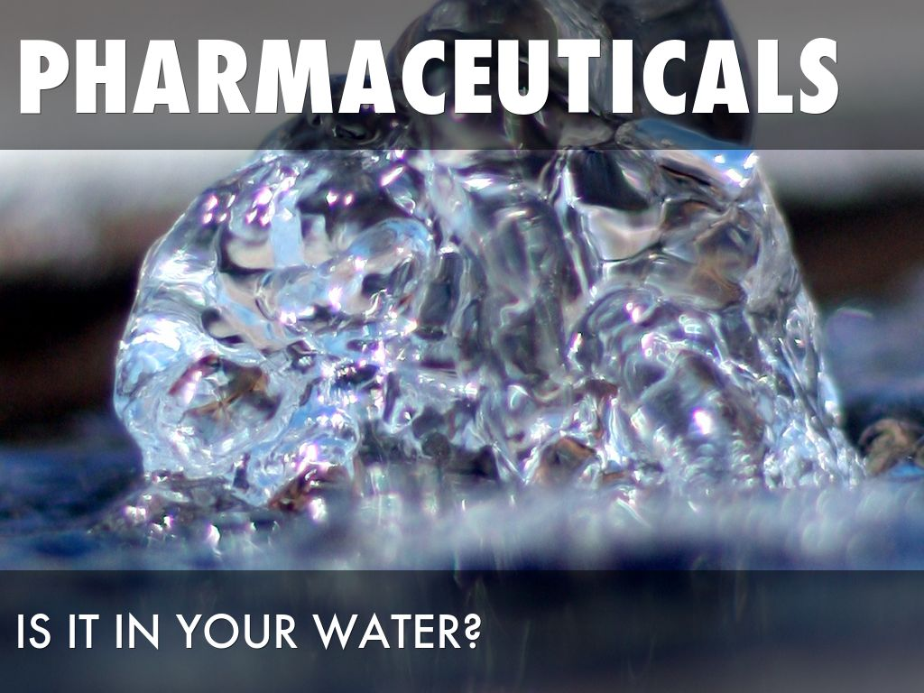 Pharmaceuticals In Water