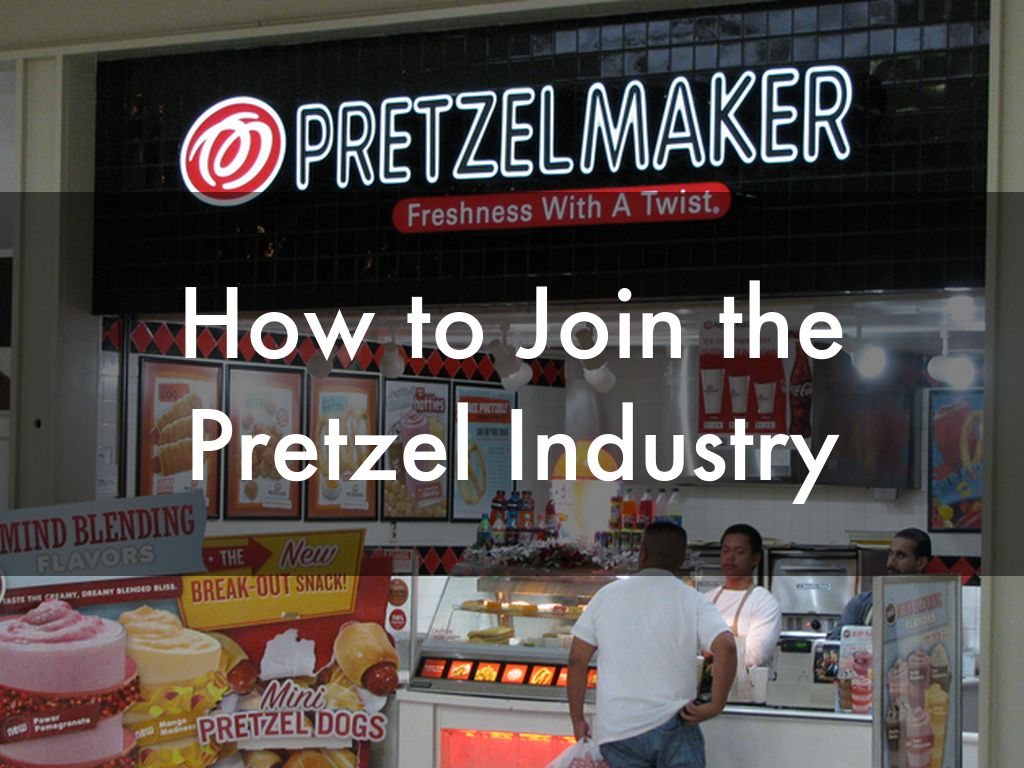 How to Join the Pretzel Industry
