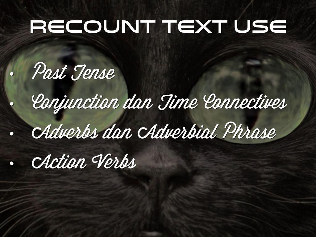 recount text A pengertian recount text dan contoh istilah recount berasal dari bahasa prancis conter yang memiliki dua arti yaitu menghitung ulang dan menceritakan sebuah cerita: the word count comes from the old french conter, which means add up or tell a story.